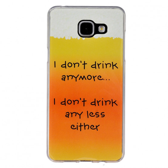 I DON'T DRINK ANYMORE... - SAMSUNG GALAXY A5 (2016)